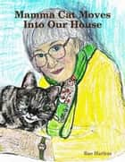 Mamma Cat Moves Into Our House ebook by Rae Harless