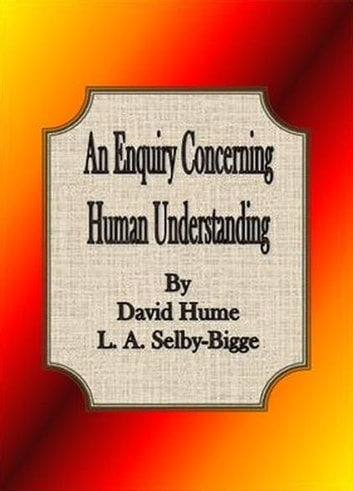An Enquiry Concerning Human Understanding ebook by David Hume L. A. Selby-Bigge