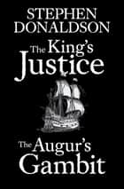 The King's Justice and The Augur's Gambit ebook by Stephen Donaldson