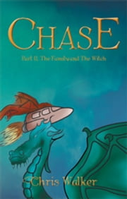 The Chase Part II - The Family and The Witch ebook by Chris Walker