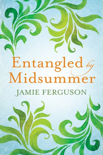 Entangled by Midsummer ebook by Jamie Ferguson