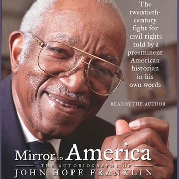 Mirror to America - The Autobiography of John Hope Franklin audiobook by John Hope Franklin