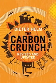 The Carbon Crunch - Revised and Updated ebook by Dieter Helm