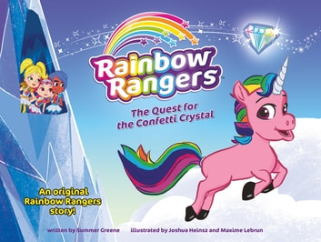 Rainbow Rangers: The Quest for the Confetti Crystal ebook by Summer Greene