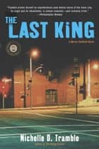 The Last King - A Maceo Redfield Novel ebook by Nichelle D. Tramble