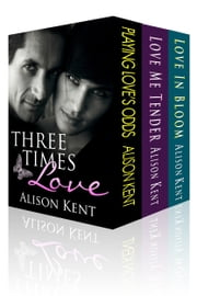 Three Times Love - 3 Full Length Novels ebook by Alison Kent