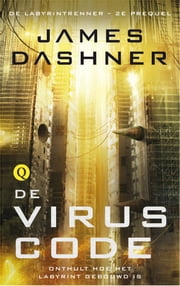 De viruscode ebook by James Dashner, Rogier van Kappel