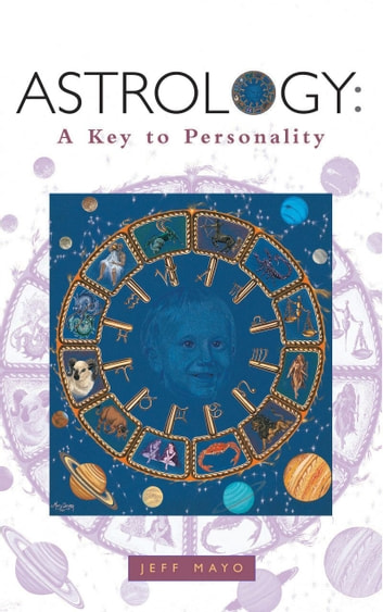 Astrology - A Key to Personality ebook by Jeff Mayo