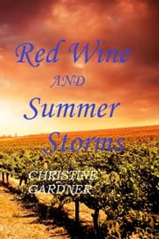 Red Wine and Summer Storms - Red Dust Series, #3 ebook by Christine Gardner