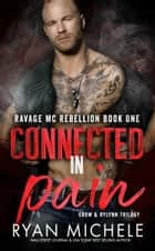 Connected in Pain - Crow & Rylynn Trilogy ebook by