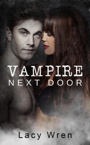 Vampire Next Door ebook by Lacy Wren