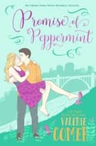 Promise of Peppermint - A Prequel ebook by Valerie Comer