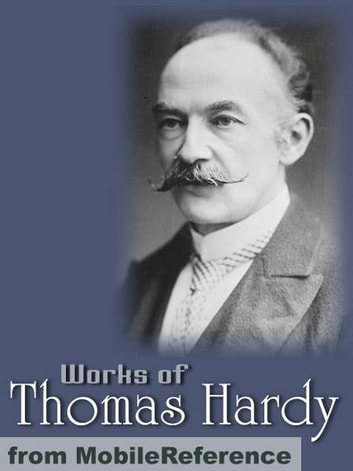 Works Of Thomas Hardy: (200+ Works) The Return Of The Native, Desperate Remedies, Tess Of The D'Urbervilles, Jude The Obscure & More (Mobi Collected Works) ebook by Thomas Hardy