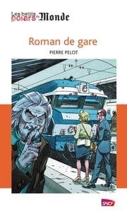 Roman de gare ebook by Pierre Pelot