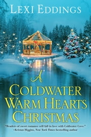 A Coldwater Warm Hearts Christmas ebook by Lexi Eddings