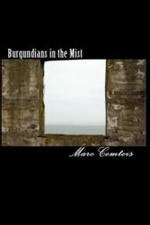 Burgundians in the Mist ebook by Marc Comtois