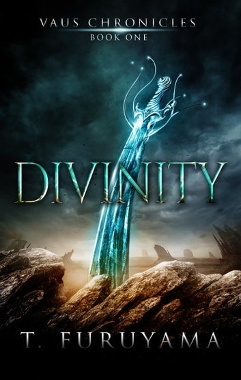 Divinity (Vaus Chronicles Book 1) ebook by T. Furuyama