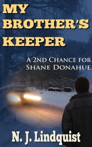 My Brother's Keeper - A 2nd Chance for Shane Donahue ebook by N. J. Lindquist