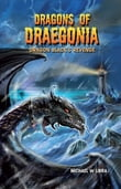 Dragons of Draegonia: Dragon Black's Revenge Book 2