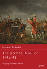 The Jacobite Rebellion 1745–46 ebook by Gregory Fremont-Barnes