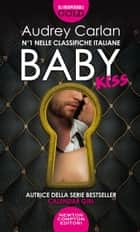 Baby. Kiss eBook by Audrey Carlan