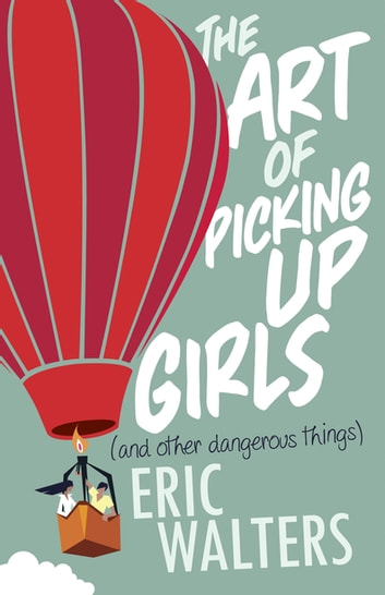 The Art Of Picking Up Girls And Other Dangerous Things Ebook By