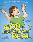God is Really, Really, Real ebook by Bill Looney,Jeff Davenport