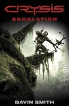 Crysis: Escalation ebook by Gavin G. Smith