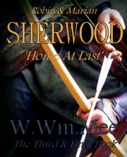 Sherwood III 'Home At Last' ebook by W.Wm. Mee
