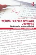 Writing for Peer Reviewed Journals ebook by Pat Thomson,Barbara Kamler