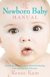 The Newborn Baby Manual Ebook By Renee Kam 9781922190383 Rakuten