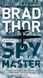 Spymaster - A Thriller ebook by