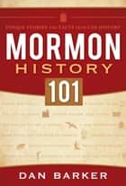 Mormon History 101 ebook by Dan Barker