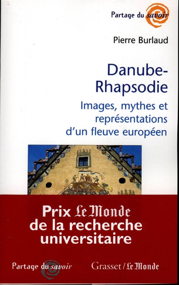 Danube-Rhapsodie - Images, mythes et représentations ebook by Pierre Burlaud