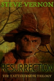 RESURRECTION - Book Two of The Tatterdemon Trilogy ebook by Steve Vernon