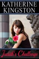 Judith's Challenge ebook by Katherine Kingston