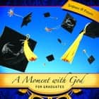 A Moment with God for Graduates ebook by Maribeth Walker