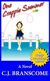 One Crappie Summer ebook by CJ Branscome