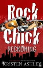 Rock Chick Reckoning ebook by Kristen Ashley