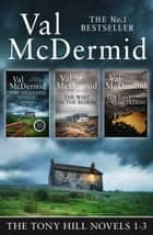 Val McDermid 3-Book Thriller Collection: The Mermaids Singing, The Wire in the Blood, The Last Temptation (Tony Hill and Carol Jordan) ebook by Val McDermid