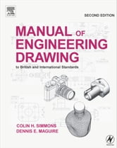 Manual of Engineering Drawing: to British and International Standards ebook by Simmons, Colin H.
