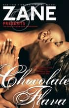 Chocolate Flava - The Eroticanoir.com Anthology ebook by Zane