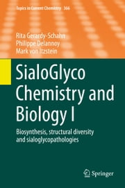 SialoGlyco Chemistry and Biology I - Biosynthesis, structural diversity and sialoglycopathologies ebook by Rita Gerardy-Schahn,Philippe Delannoy,Mark von Itzstein