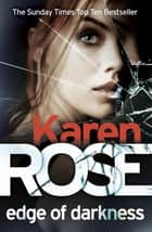 Edge of Darkness (The Cincinnati Series Book 4) ebook by Karen Rose