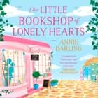 The Little Bookshop of Lonely Hearts: A feel-good funny romance audiobook by Annie Darling, Laura Kirman