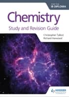 Chemistry for the IB Diploma Study and Revision Guide ebook by Christopher Talbot, Richard Harwood