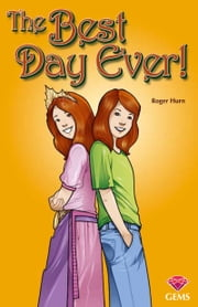 The Best Day Ever! ebook by Roger Hurn,Aleksandar Sotirovski