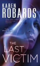 The Last Victim ebook by Karen Robards