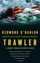 Trawler ebook by A Journey Through the North Atlantic