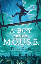 A Boy Called MOUSE ebook by Penny Dolan